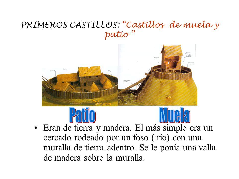 PRIMEROS CASTILLOS: Castillos de muela y patio