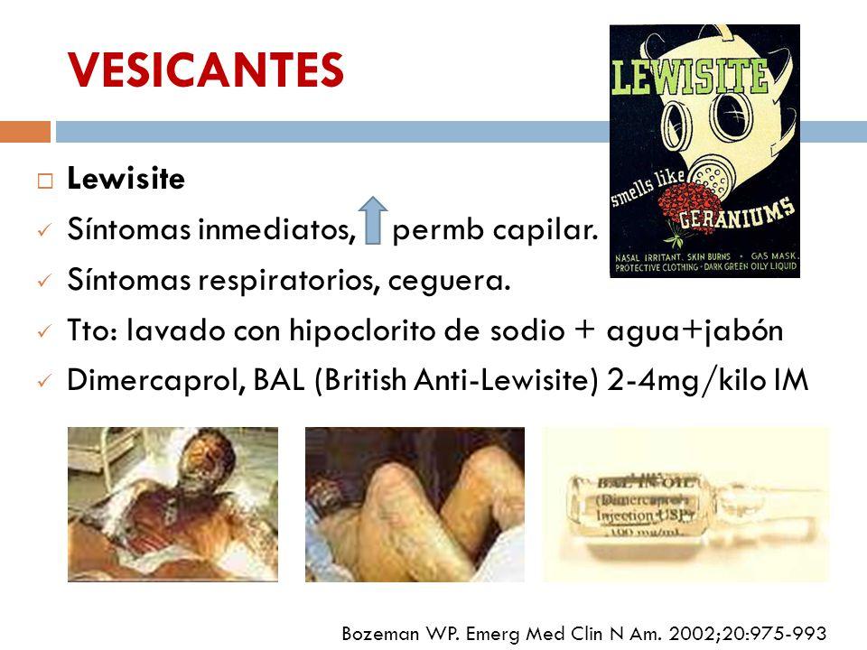 VESICANTES Lewisite Síntomas inmediatos, permb capilar.