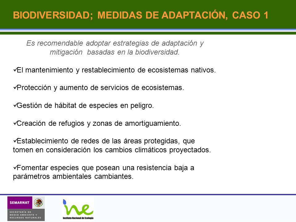 BIODIVERSIDAD; MEDIDAS DE ADAPTACIÓN, CASO 1