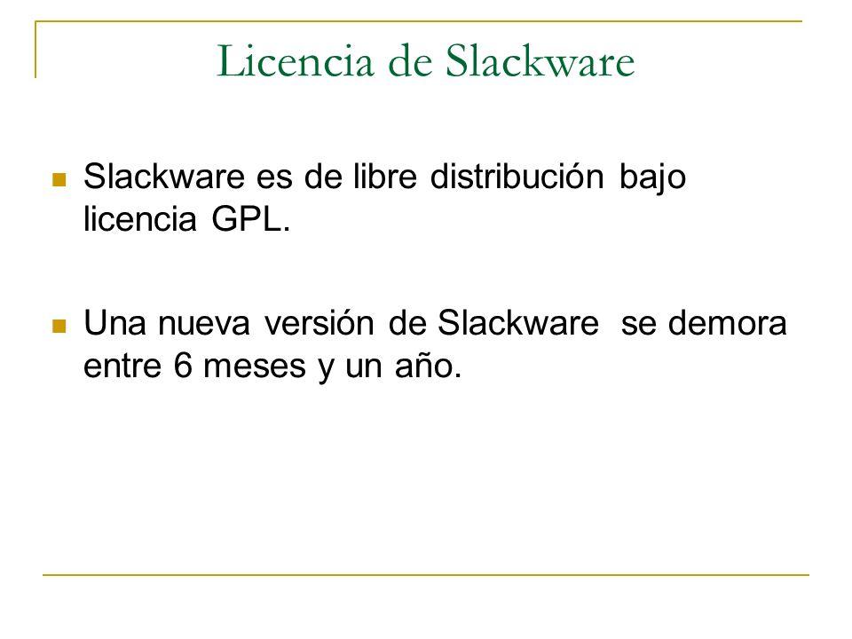 Licencia de Slackware Slackware es de libre distribución bajo licencia GPL.