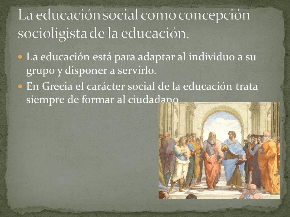La educación social como concepción socioligista de la educación.