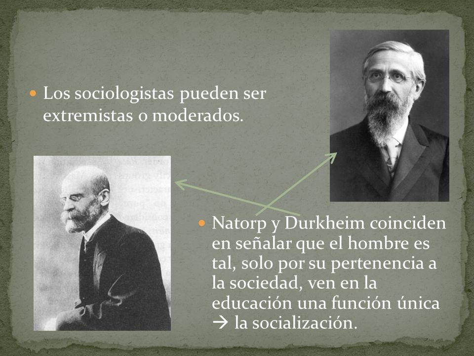 Los sociologistas pueden ser extremistas o moderados.