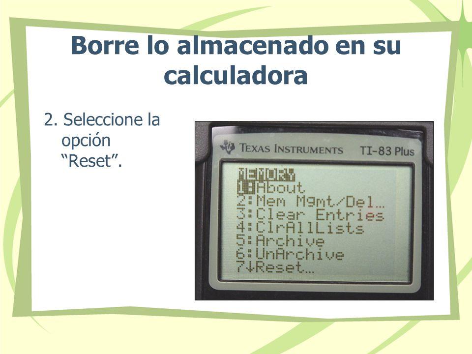 Borre lo almacenado en su calculadora