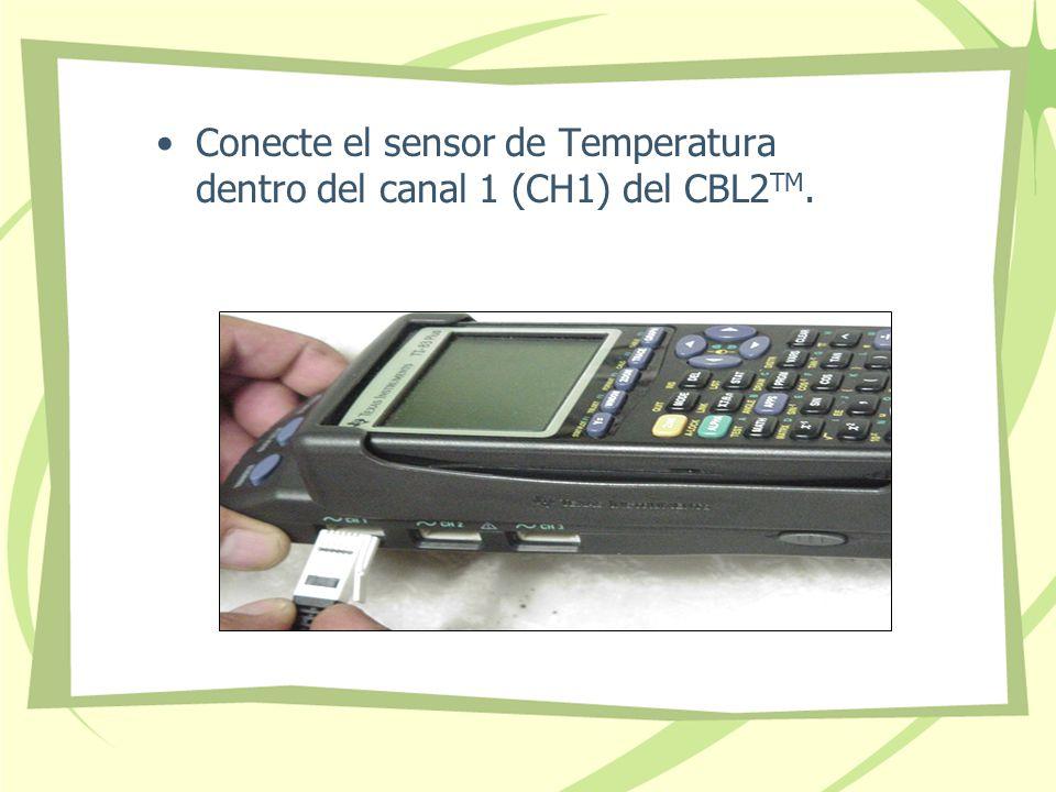 Conecte el sensor de Temperatura dentro del canal 1 (CH1) del CBL2TM.