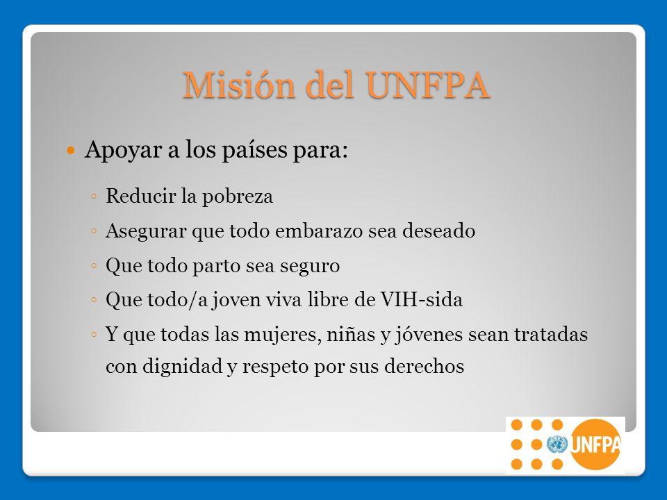 Misión del UNFPA Apoyar a los países para: Reducir la pobreza