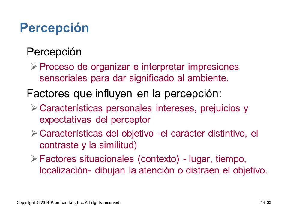 Percepción Percepción Factores que influyen en la percepción:
