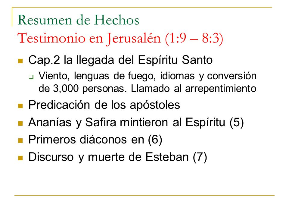 Resumen de Hechos Testimonio en Jerusalén (1:9 – 8:3)