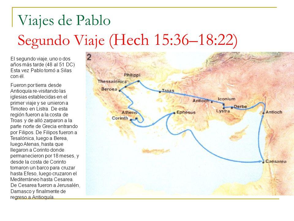 Viajes de Pablo Segundo Viaje (Hech 15:36–18:22)