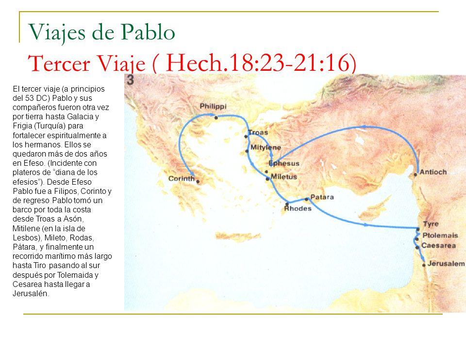 Viajes de Pablo Tercer Viaje ( Hech.18:23-21:16)