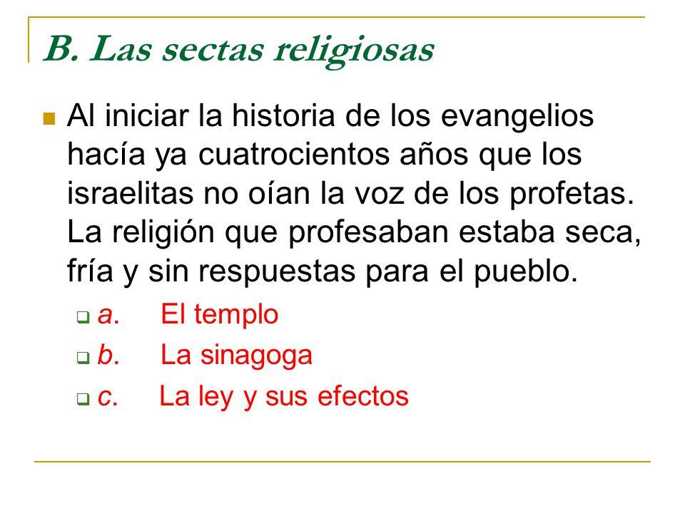 B. Las sectas religiosas
