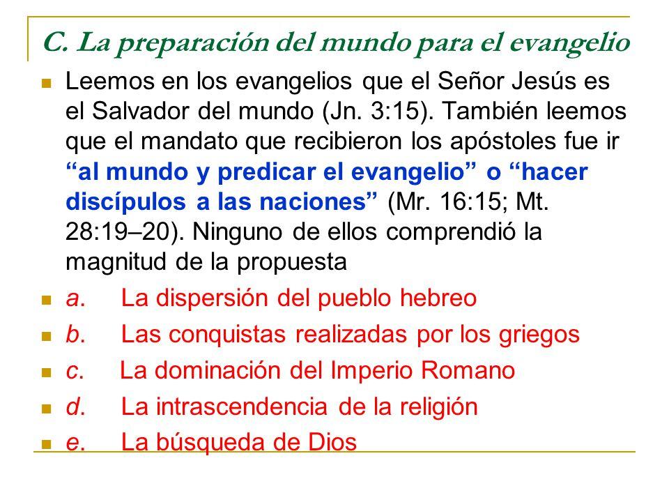 C. La preparación del mundo para el evangelio