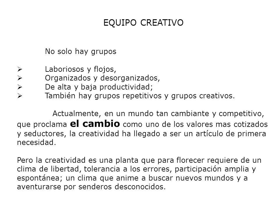EQUIPO CREATIVO No solo hay grupos Laboriosos y flojos,