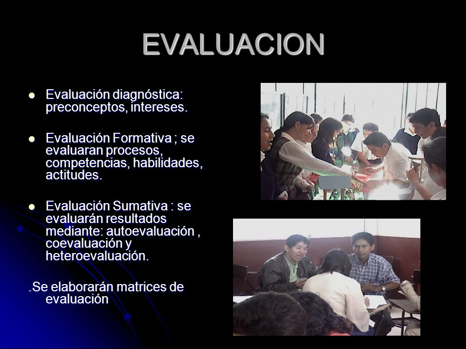 EVALUACION Evaluación diagnóstica: preconceptos, intereses.