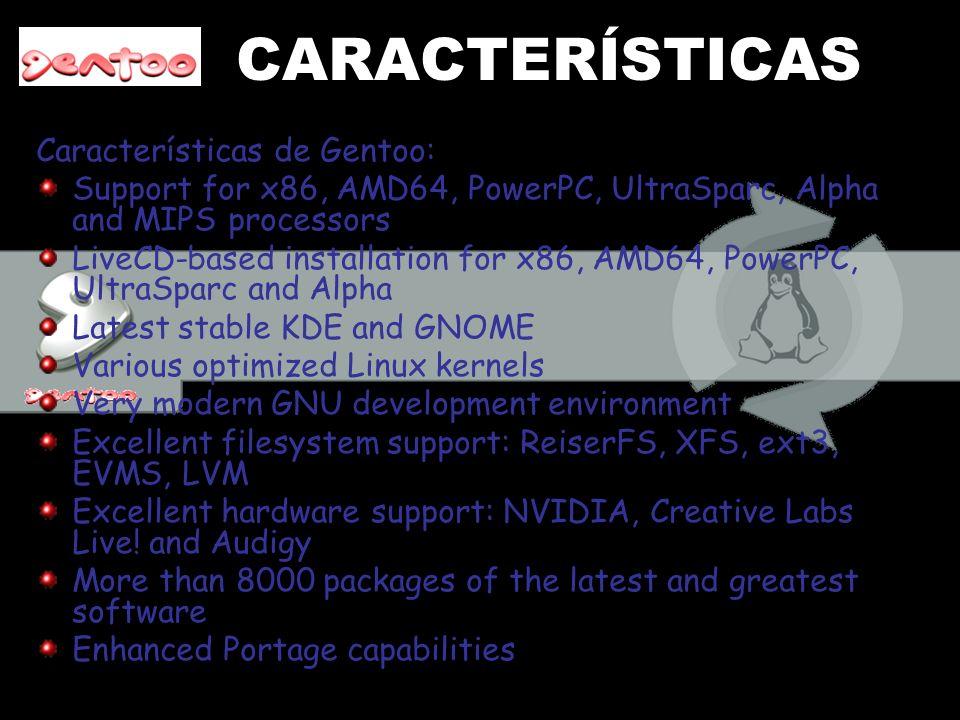 CARACTERÍSTICAS Características de Gentoo: