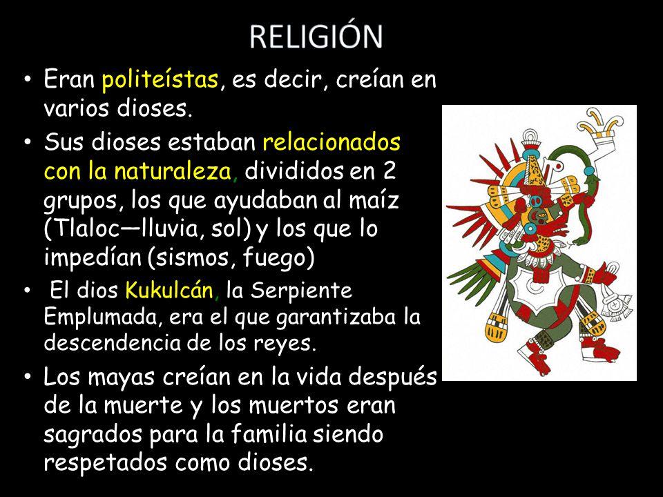RELIGIÓN Eran politeístas, es decir, creían en varios dioses.