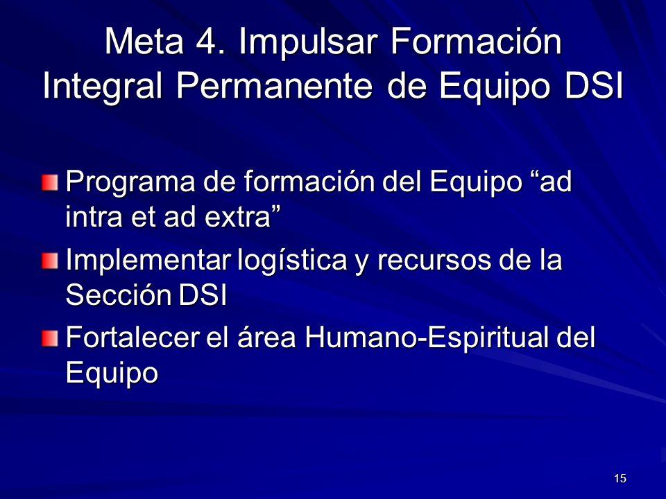 Meta 4. Impulsar Formación Integral Permanente de Equipo DSI
