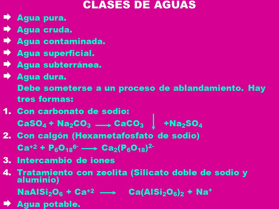 CLASES DE AGUAS Agua pura. Agua cruda. Agua contaminada.