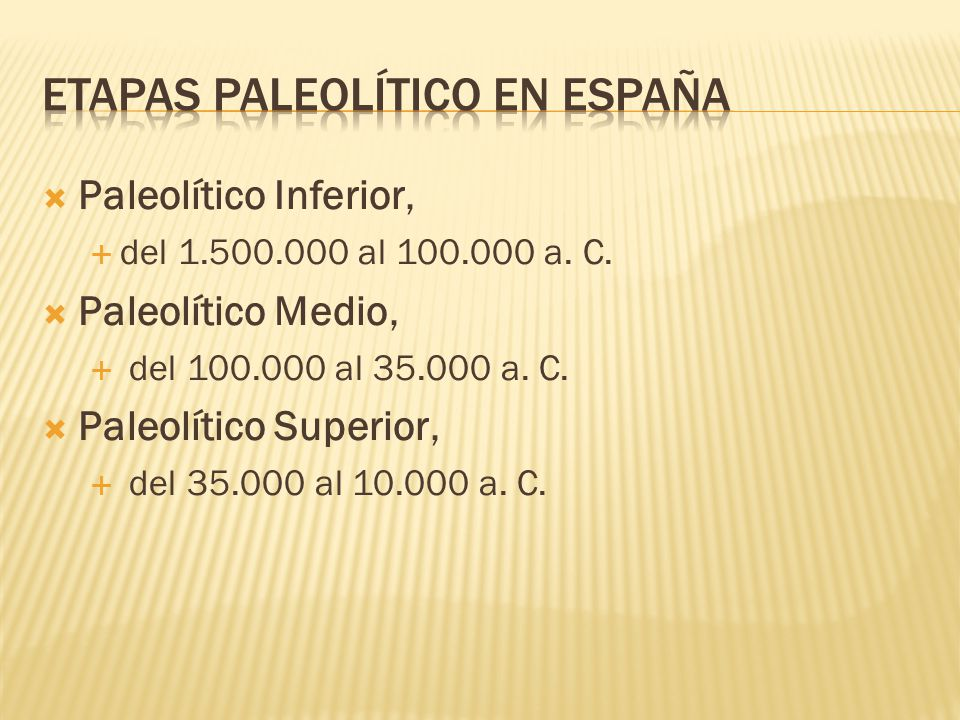 ETAPAS PALEOLÍTICO EN ESPAÑA