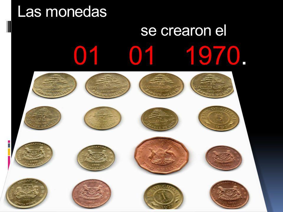 Las monedas se crearon el 01 01 1970.