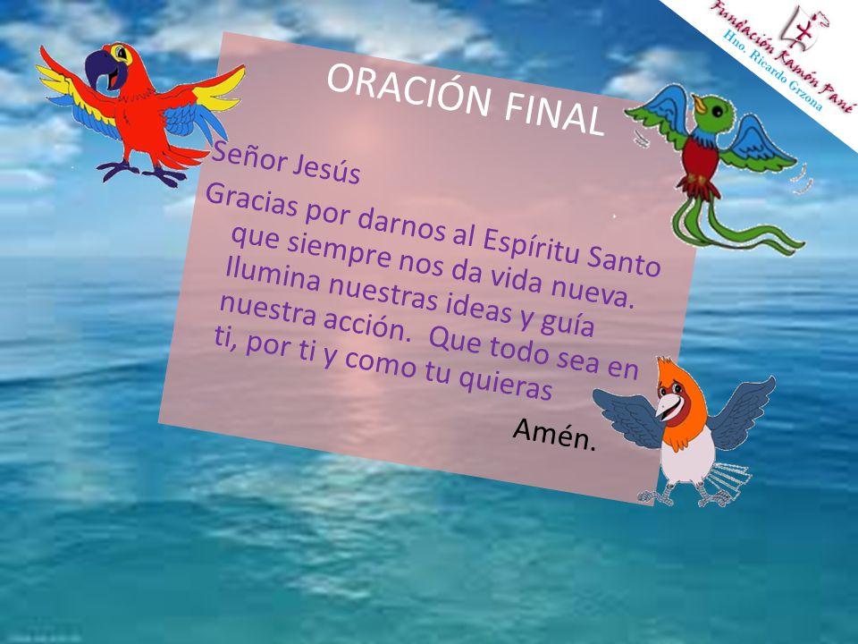 ORACIÓN FINAL Señor Jesús