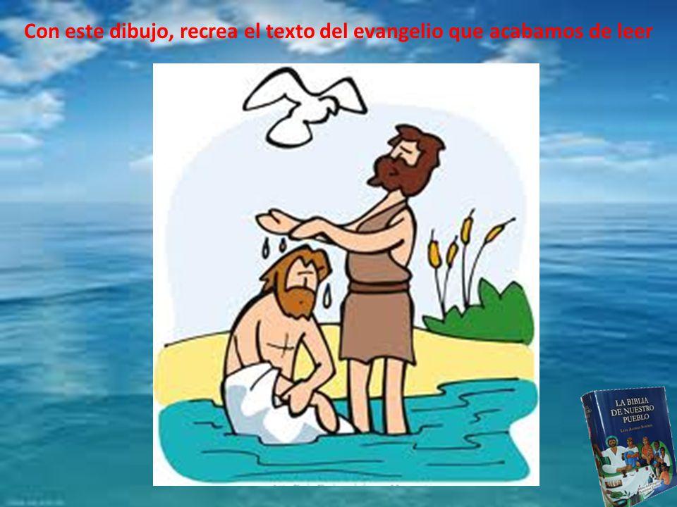 Con este dibujo, recrea el texto del evangelio que acabamos de leer