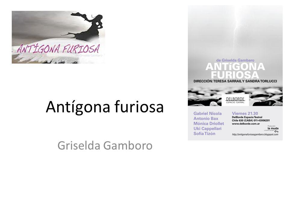 Antígona furiosa Griselda Gamboro