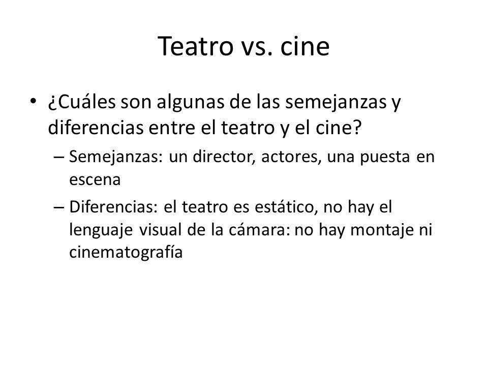 Teatro vs. cine ¿Cuáles son algunas de las semejanzas y diferencias entre el teatro y el cine