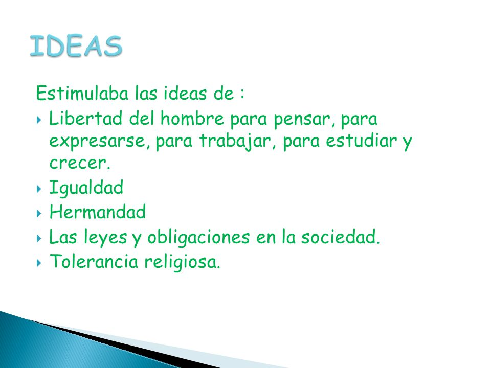 IDEAS Estimulaba las ideas de :