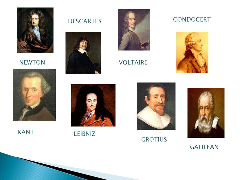 CONDOCERT DESCARTES NEWTON VOLTAIRE KANT LEIBNIZ GROTIUS GALILEAN