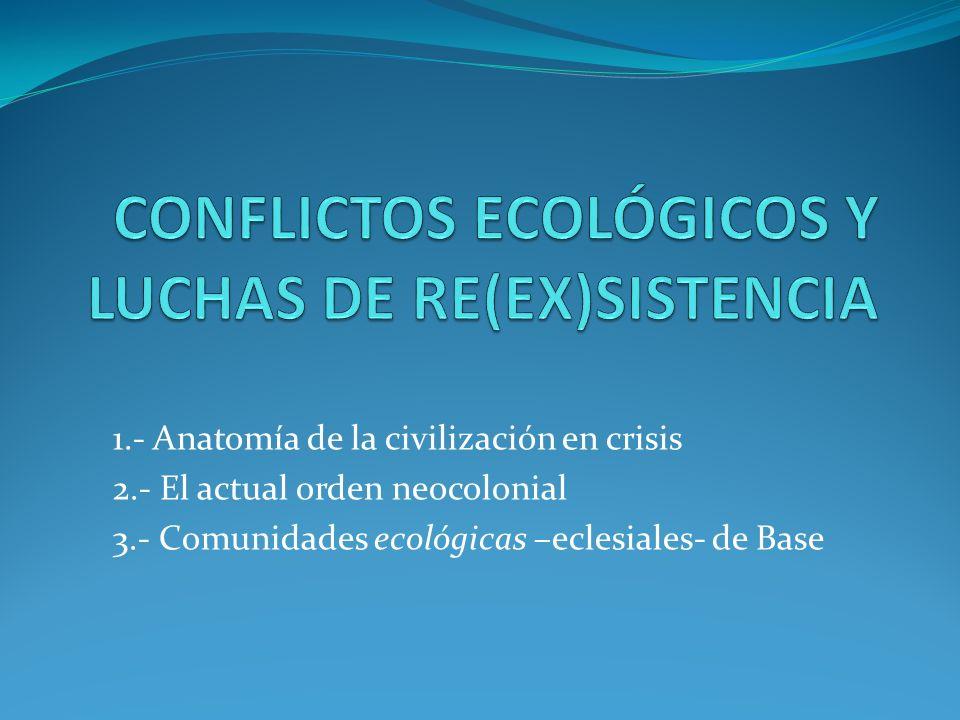 CONFLICTOS ECOLÓGICOS Y LUCHAS DE RE(EX)SISTENCIA