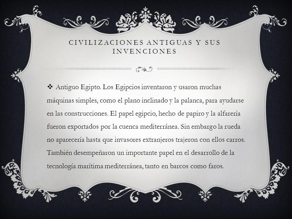 CIVILIZACIONES ANTIGUAS Y SUS INVENCIONES