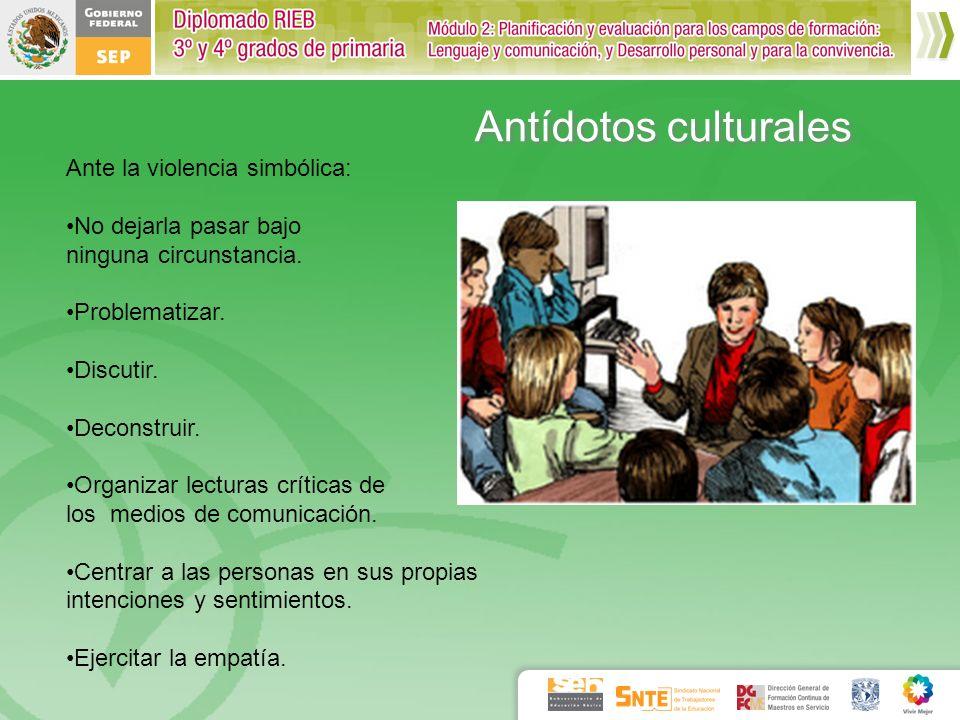 Antídotos culturales Ante la violencia simbólica: