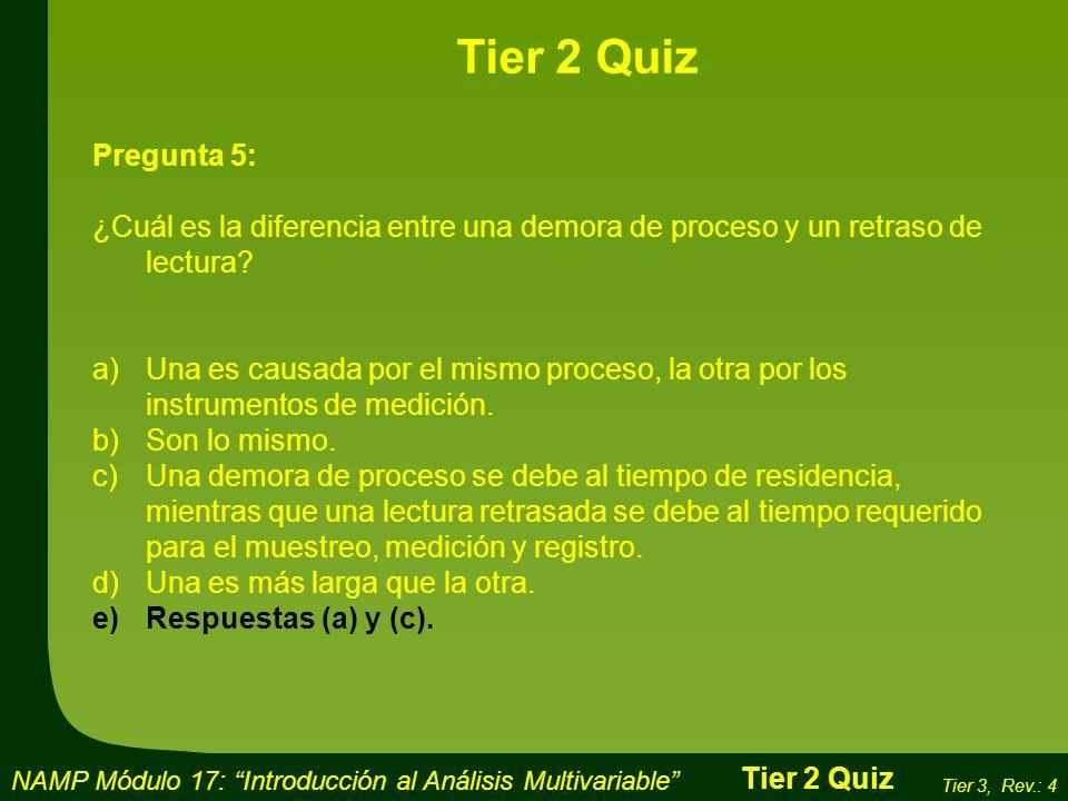 Tier 2 Quiz Pregunta 5: ¿Cuál es la diferencia entre una demora de proceso y un retraso de lectura
