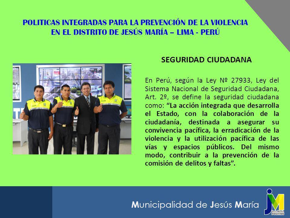 POLITICAS INTEGRADAS PARA LA PREVENCIÓN DE LA VIOLENCIA EN EL DISTRITO DE JESÚS MARÍA – LIMA - PERÚ