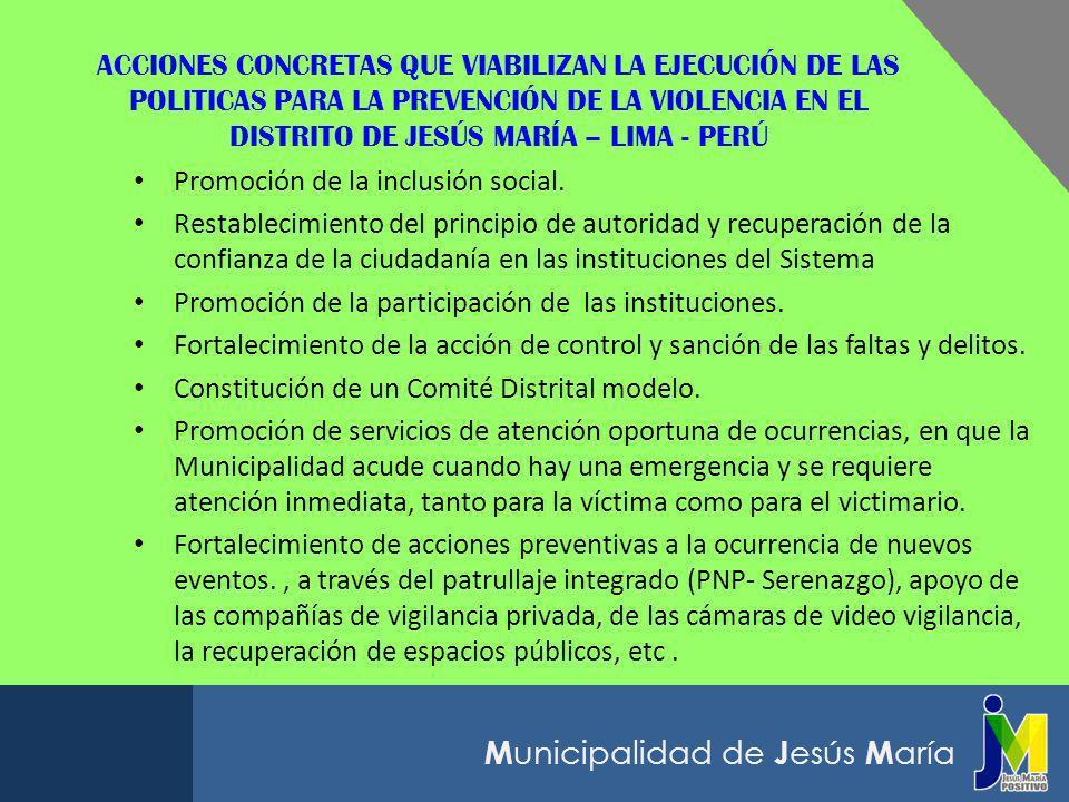 ACCIONES CONCRETAS QUE VIABILIZAN LA EJECUCIÓN DE LAS POLITICAS PARA LA PREVENCIÓN DE LA VIOLENCIA EN EL DISTRITO DE JESÚS MARÍA – LIMA - PERÚ
