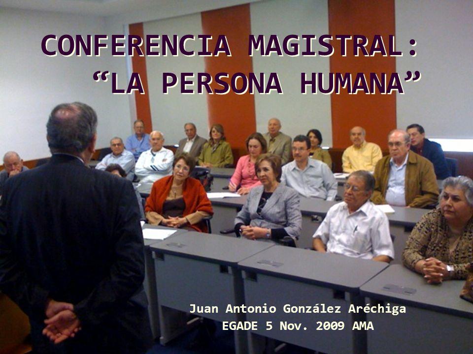 CONFERENCIA MAGISTRAL: LA PERSONA HUMANA