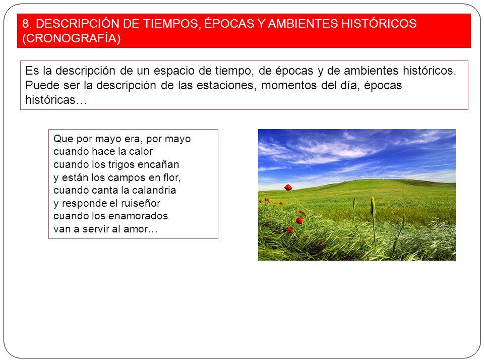 8. DESCRIPCIÓN DE TIEMPOS, ÉPOCAS Y AMBIENTES HISTÓRICOS (CRONOGRAFÍA)