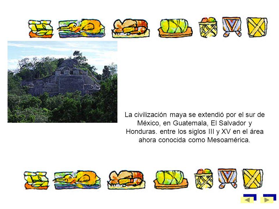 La civilización maya se extendió por el sur de México, en Guatemala, El Salvador y Honduras. entre los siglos III y XV en el área ahora conocida como Mesoamérica.