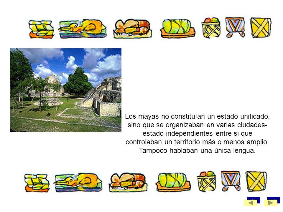 Los mayas no constituían un estado unificado, sino que se organizaban en varias ciudades-estado independientes entre si que controlaban un territorio más o menos amplio.
