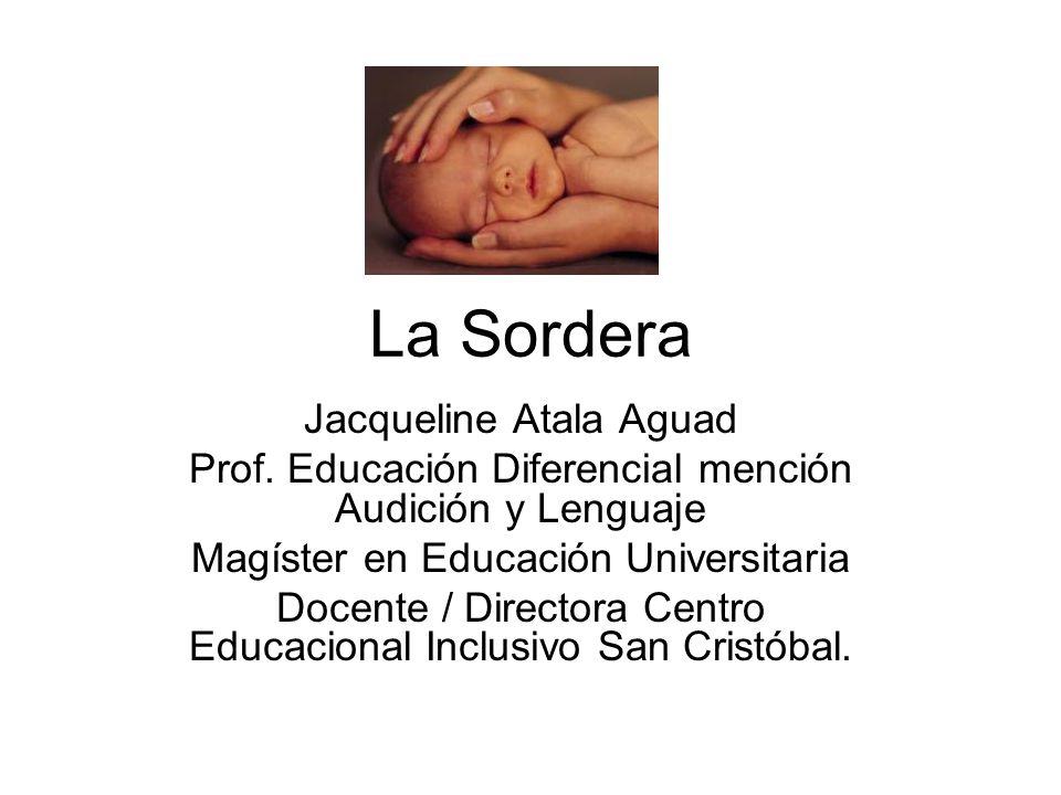 La Sordera Jacqueline Atala Aguad