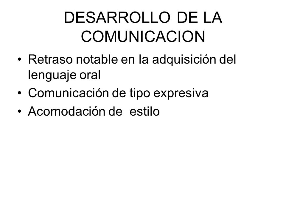 DESARROLLO DE LA COMUNICACION