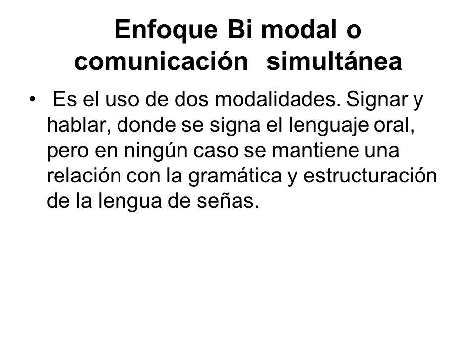 Enfoque Bi modal o comunicación simultánea