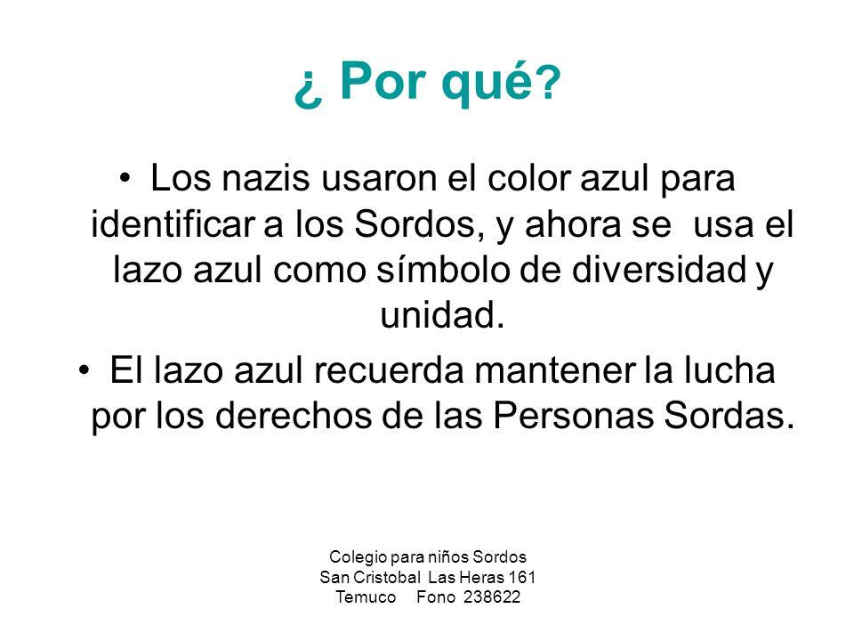 ¿ Por qué Los nazis usaron el color azul para identificar a los Sordos, y ahora se usa el lazo azul como símbolo de diversidad y unidad.