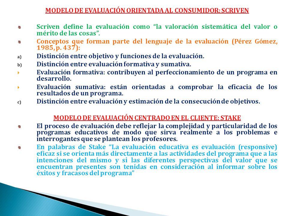 MODELO DE EVALUACIÓN ORIENTADA AL CONSUMIDOR: SCRIVEN
