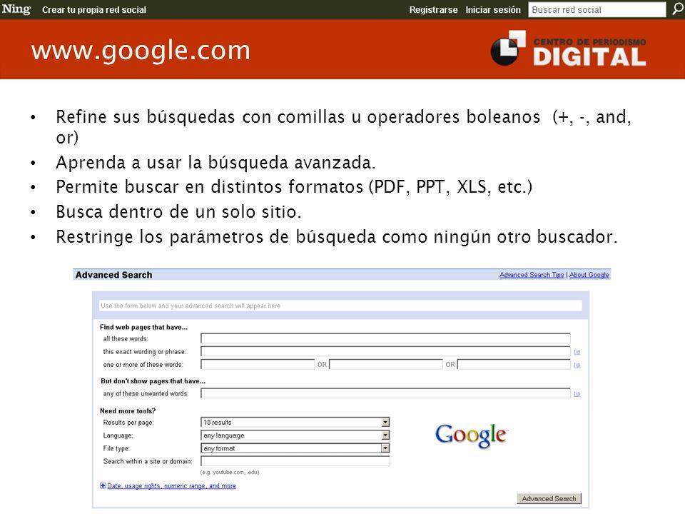 www.google.com Refine sus búsquedas con comillas u operadores boleanos (+, -, and, or) Aprenda a usar la búsqueda avanzada.