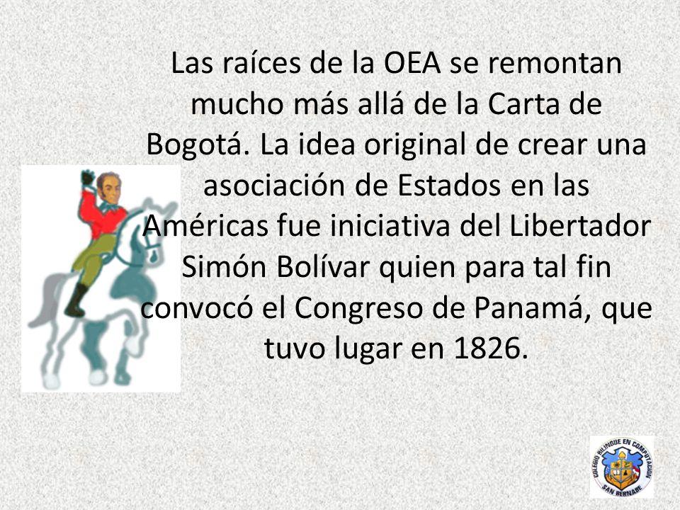 Las raíces de la OEA se remontan mucho más allá de la Carta de Bogotá