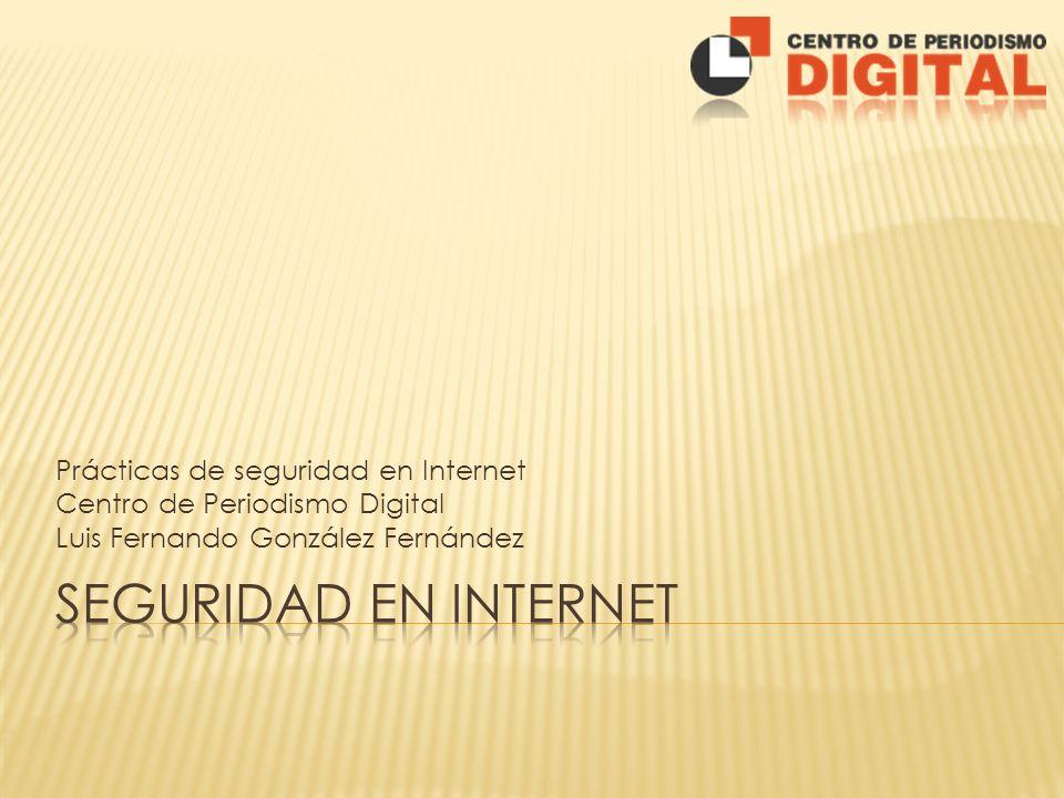 Seguridad en Internet Prácticas de seguridad en Internet