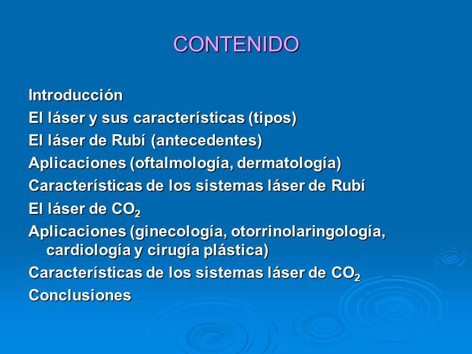 CONTENIDO Introducción El láser y sus características (tipos)