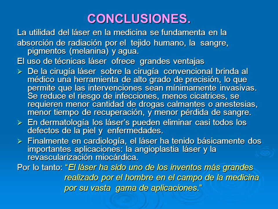CONCLUSIONES. La utilidad del láser en la medicina se fundamenta en la