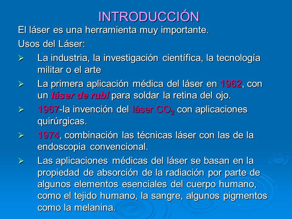 INTRODUCCIÓN El láser es una herramienta muy importante.